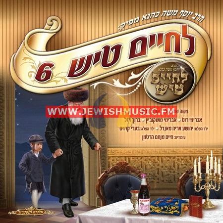 L'Chayim Tish 6