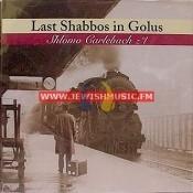 Last Shabbos In Golus