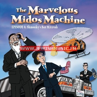 The Marvellous Midos Machine 4 – Shnooky's Bar Mitzva