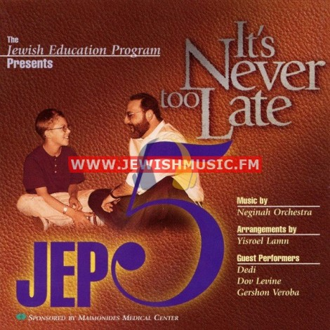 JEP V – It's Never Too Late
