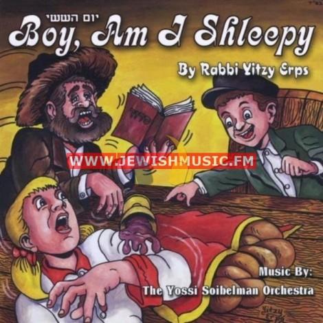 יום הששי – Boy, Am I Shleepy