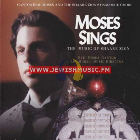 Moses Sings The Music Of Shaare Zion