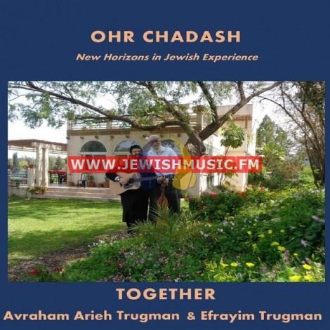 Ohr Chadash – Together
