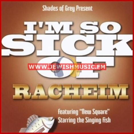 I'm So Sick Of Racheim