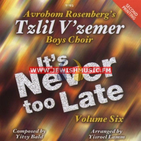 Tzlil V'zemer 6 – It's Never To Late