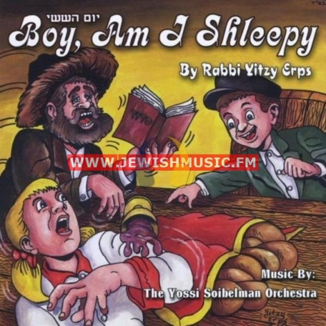 יום הששי – Boy, Am I Shleepy