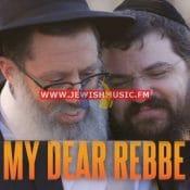 My Dear REBBE