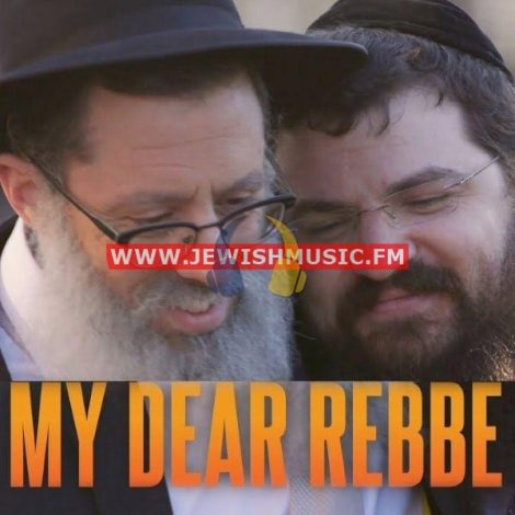 My Dear REBBE